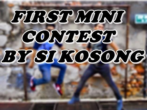 http://kehidupanseorangbujang.blogspot.com/2015/02/first-mini-contest-by-si-kosong.html
