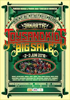 7th Jakarta Toys & Kids BigSale 2-3 Juni 2018