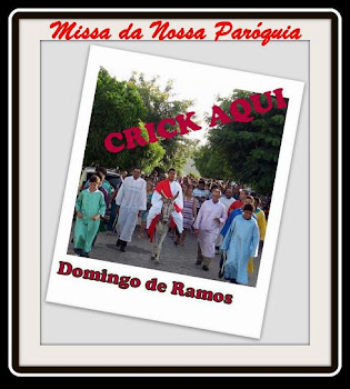 FOTOS DA MISSA DE DOMINGO DE RAMOS EM NOSSA PARÓQUIA