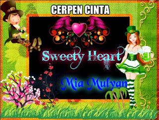 Cerpen Cinta 'Sweety Heart' Part ~ 02