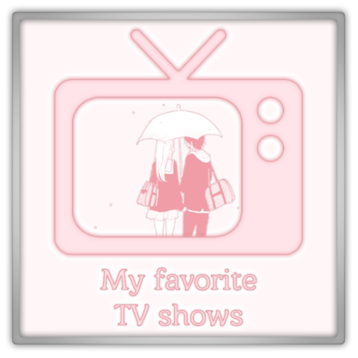 My favorite TV shows list