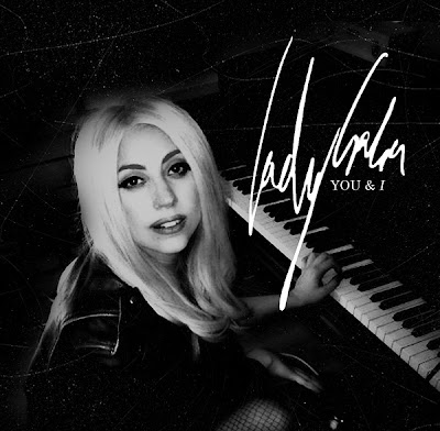 Lady Gaga  Lyrics on Lady Gaga   You And I Lyrics