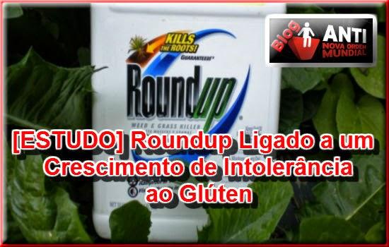 http://www.anovaordemmundial.com/2014/05/estudo-roundup-ligado-um-crescimento-de-intolerancia-ao-gluten.html