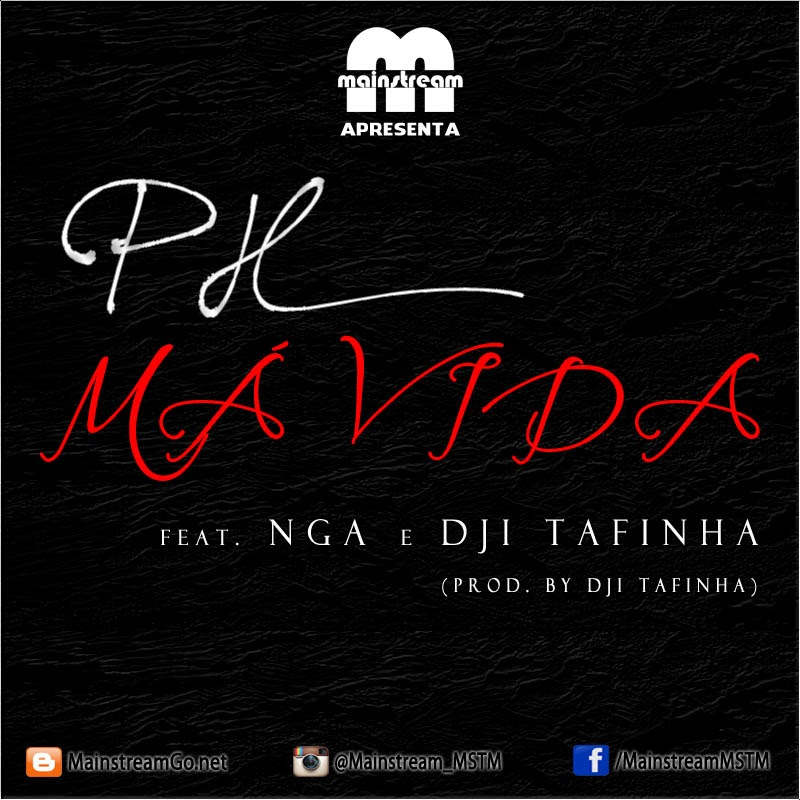 PH - Má Vida ft. Nga e Dji Tafinha