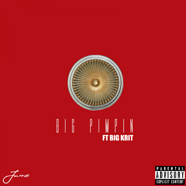 June Ft. Big K.R.I.T. - Big Pimpin