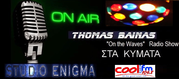 """On the Waves"" ..Radio Show with Thomas Bainas"