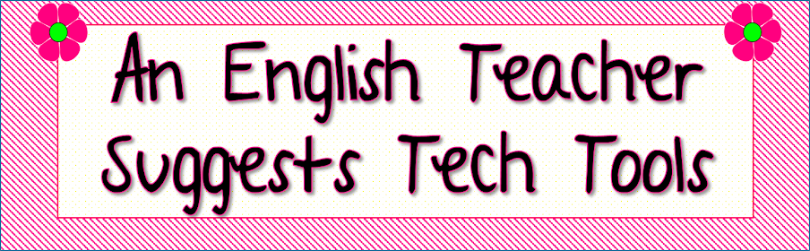 An English Teacher Suggests Tech Tools