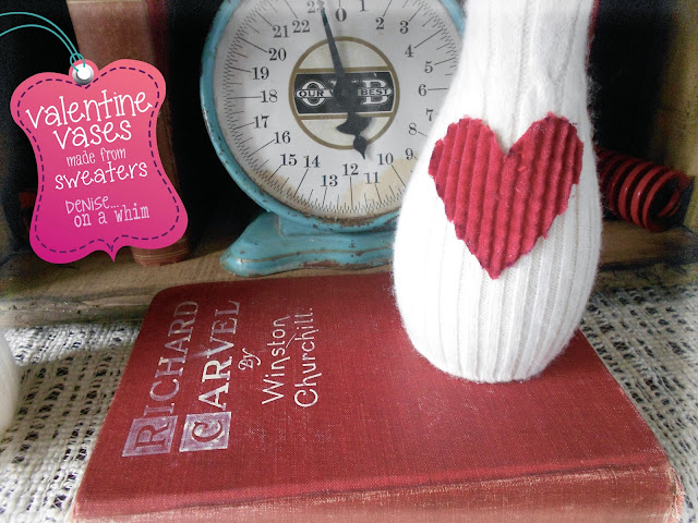 Sweater and Heart Vase Upcycle via http://deniseonawhim.blogspot.com