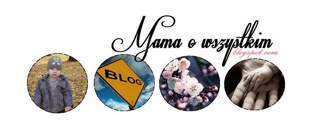 Mama o wszystkim ♥