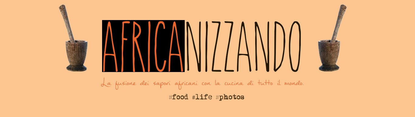 Ricette di Cucina Africana ed Etnica –Africanizzando Blog