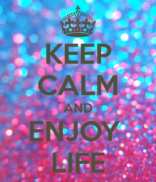 Inspirational Picture Quotes Keep Calm And Enjoy Life Impressive Keep Calm Quotes