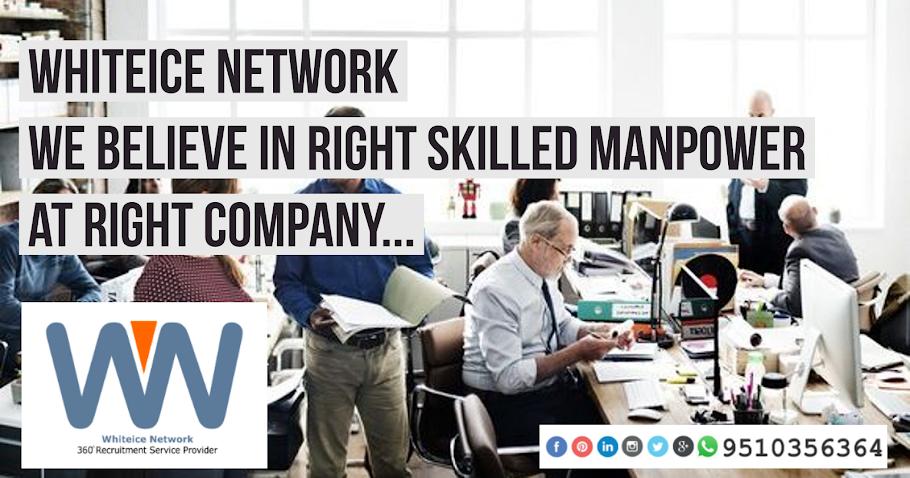 Whiteice Network - 360° Recruitment Service Provider   Leading Skilled Manpower Recruitment Company