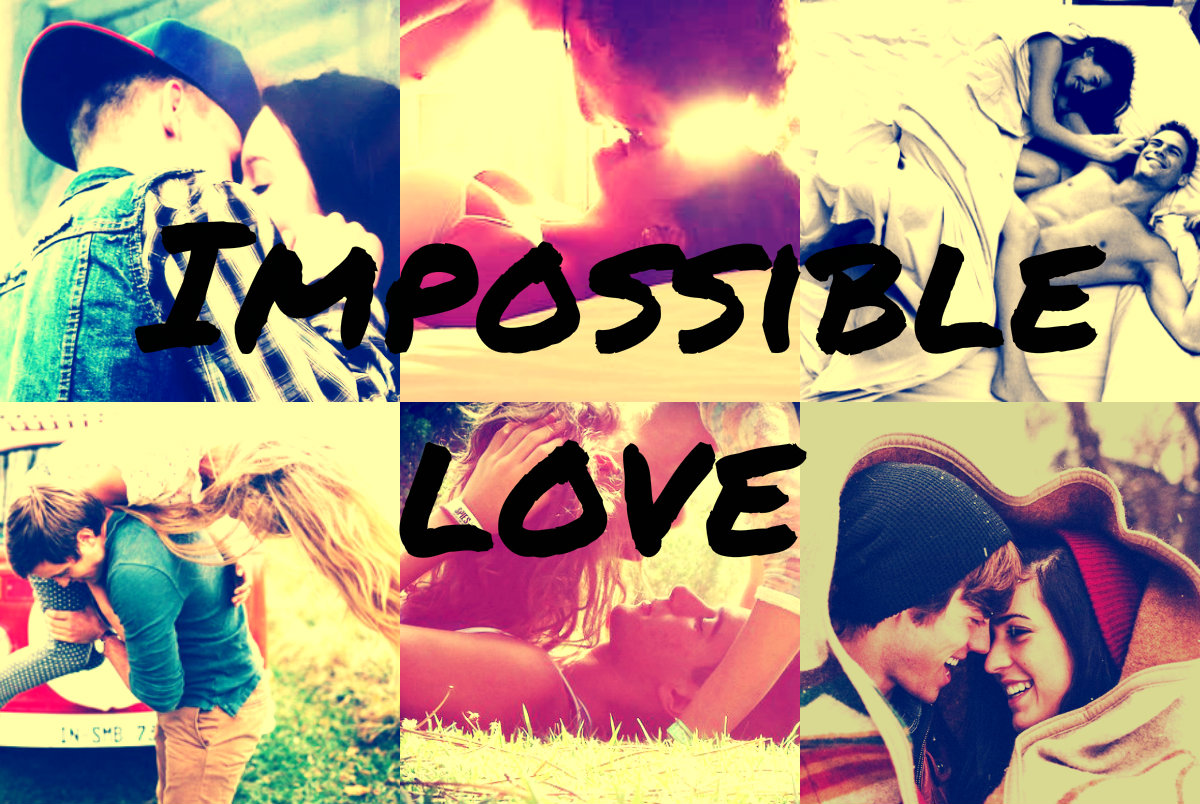 """ Impossible Love """
