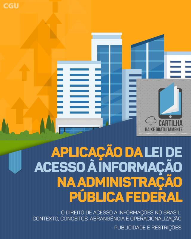 APLICAÇÃO DA LEI DE ACESSO À INFORMAÇÃO NA ADMINISTRAÇÃO PÚBLICA FEDERAL