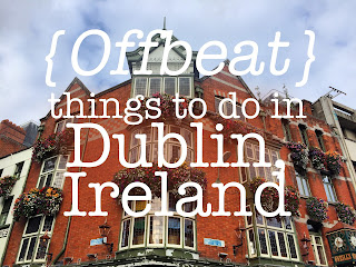 5 Offbeat Things to do and see in Dublin, Ireland
