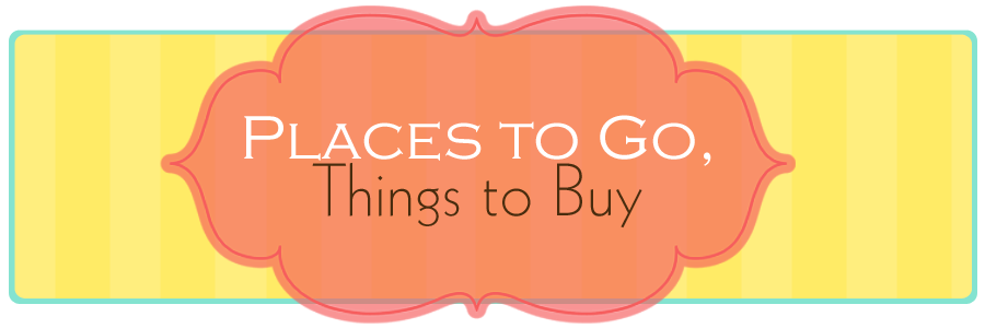 Places To Go, Things To Buy