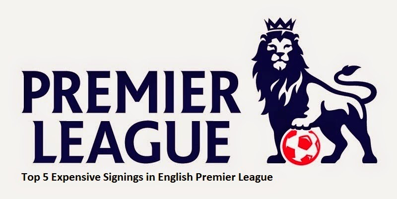 Top 5 Expensive Signings in English Premier League