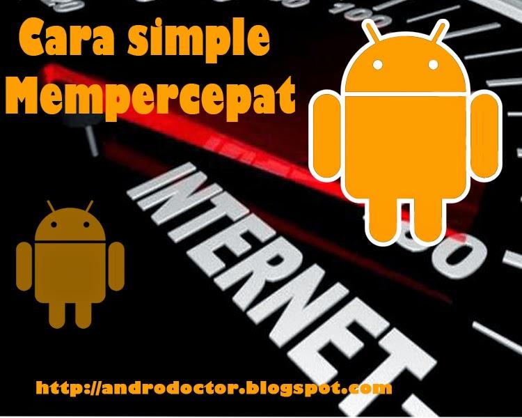 Cara simple mempercepat internet - Drio AC, Dokter Android