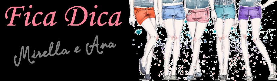 Fica dica by Mirella e Ana