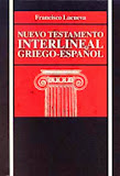 Nuevo Testamento Interlineal Griego-Español (Francisco Lacueva).