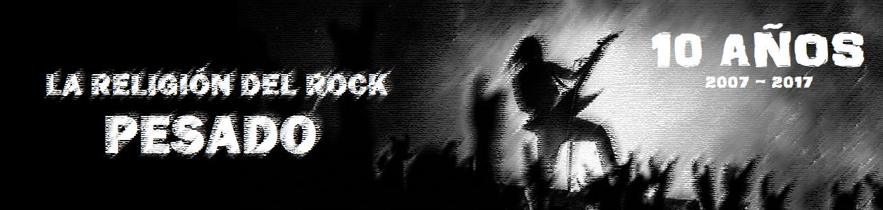 La Religión del Rock Pesado - Desde el 2007 junto al Metal
