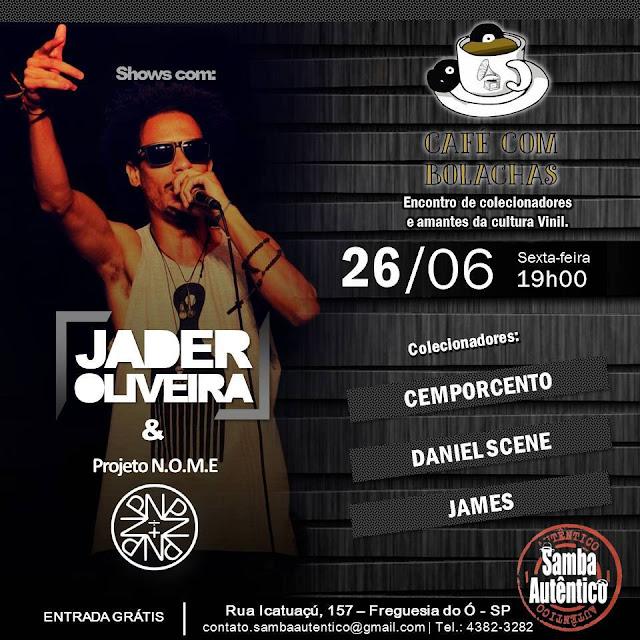 2º Café com Bolacha com Jader Oliveira e Projeto N.O.M.E