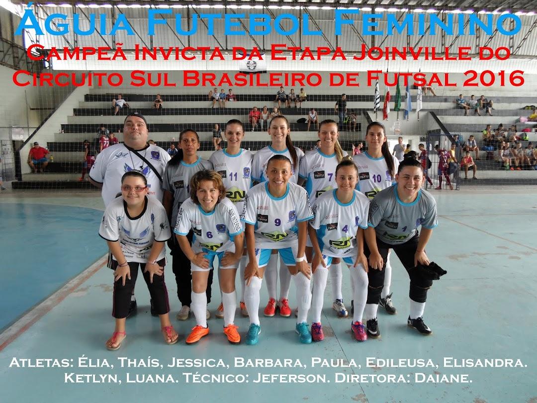 CAMPEÃ INVICTA DA ETAPA JOINVILLE DO CIRCUITO SUL BRASILEIRO DE FUTSAL 2016
