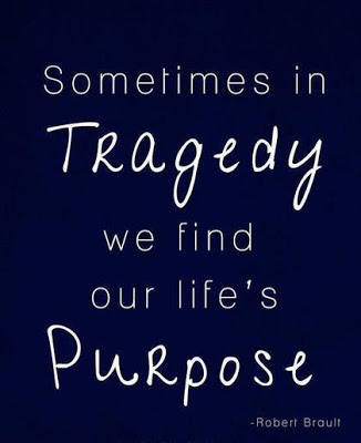 Inspirational Quotes on Tragedy and Life Purpose