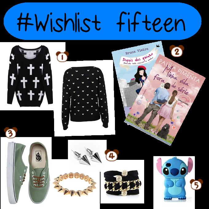 #Wishlist Fifteen