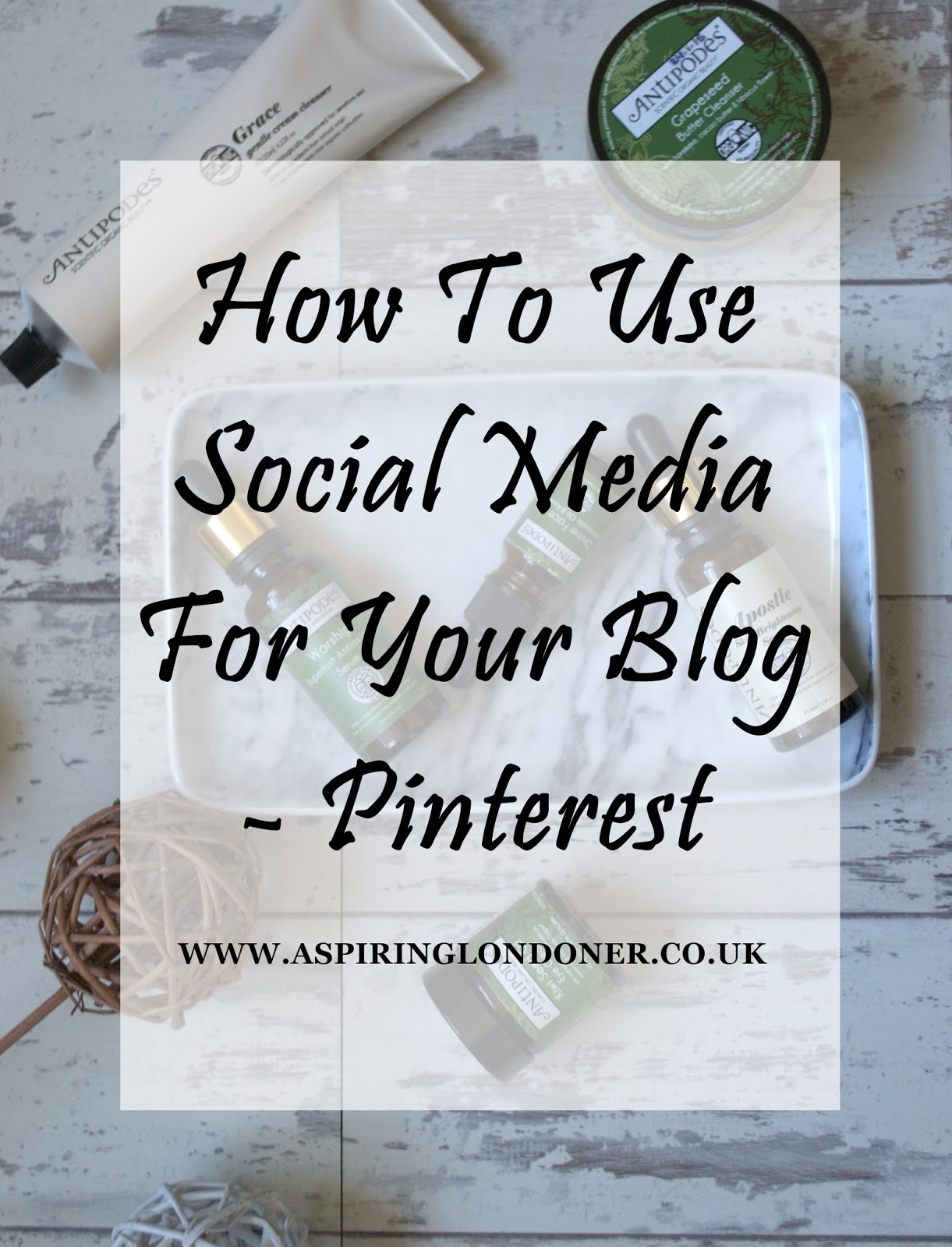 How To Use Social Media For Your Blog Pinterest - Aspiring Londoner