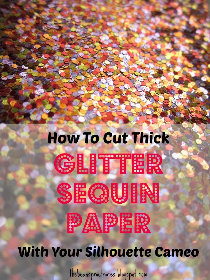 How to scrapbook with glitter paper - How To Cut Thick Glitter Sequin Paper With Your Silhouette Cameo