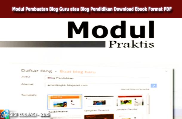 Modul Pembuatan Blog Guru atau Blog Pendidikan Download Ebook Format PDF