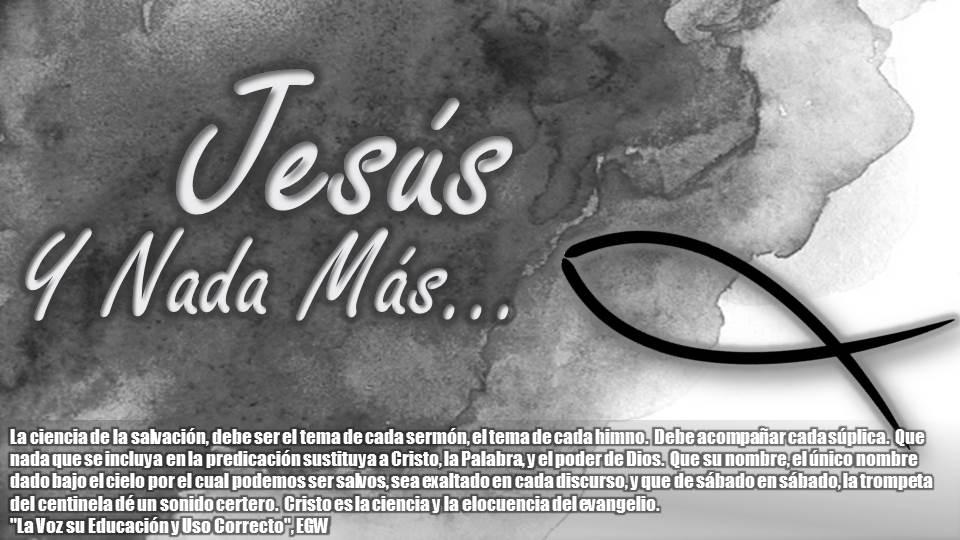 Jesus y Nada Mas