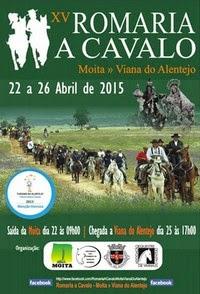 Moita/Viana do Alentejo- XV Romaria a Cavalo- 22 a 26 Abril 2015