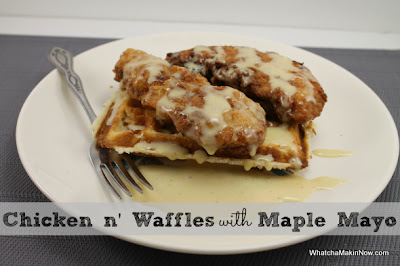 Chicken n' Waffles with Maple Mayo - don't knock it until you've tried it!