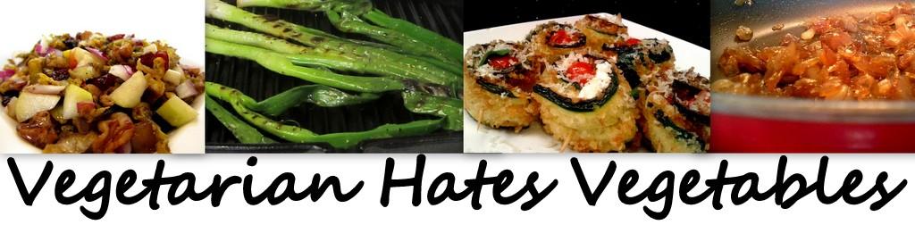 Vegetarian Hates Vegetables