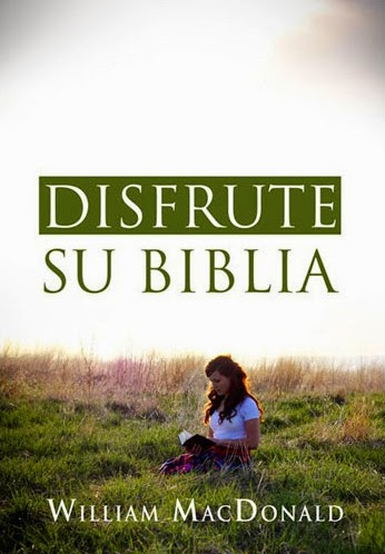 William MacDonald-Disfrute Su Biblia-