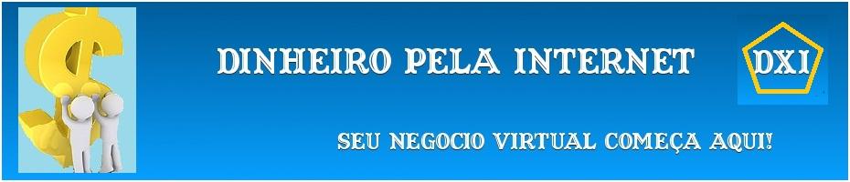 DINHEIRO PELA INTERNET