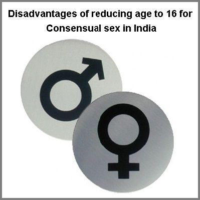 Disadvantages of reducing age to 16 for consendual sex in India
