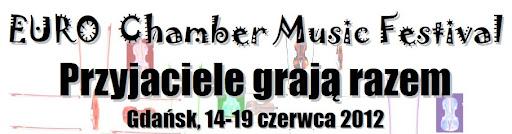 """EURO Chamber Music Festival      """"Przyjaciele   grają   RAZEM""""    Gdańsk 2012, 14-19 czerwca"""