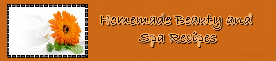 Homemade Beauty and Spa Recipes Made Simple