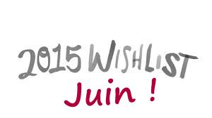 http://www.petitesastucesentrefilles.com/2015/06/wishlist-de-juin-2015.html