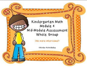 https://www.teacherspayteachers.com/Product/Kindergarten-Math-Module-4-Mid-Module-Assessment-Whole-Group-1764224