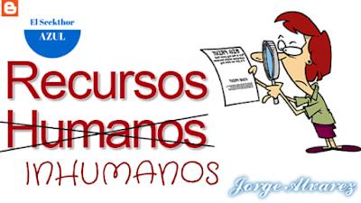 Imagen del post RRHH, recursos Inhumanos, de Jorge Álvarez