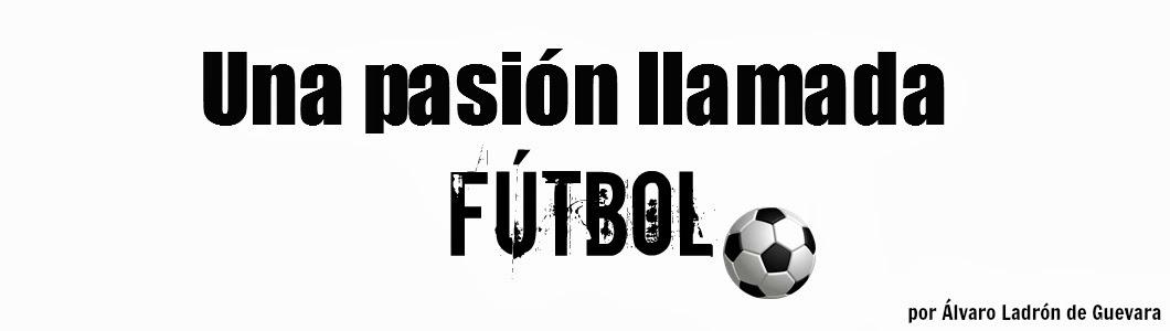 Una pasión llamada fútbol