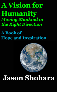 A Vision for Humanity -- Moving Mankind in the Right Direction