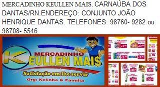 PUBLICIDADE: MERCADINHO KEULLEN MAIS CARNAÚBA DOS DANTAS/RN
