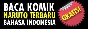 KOMIK NARUTO TERBARU BAHASA INDONESIA GRATIS!!