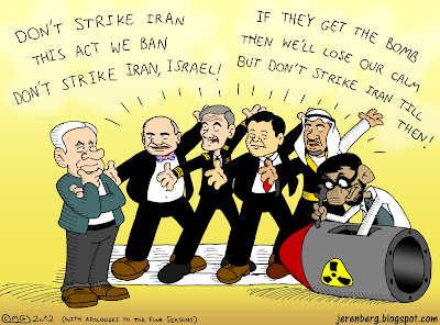 dont strike iran this act we ban israel if they get the bomb then well lose our calm but dont strike iran till then bibi netanyahu william hague martin dempsey yoshihiko noda turki al faisal mahmoud ahamdinejad wearing lab coat and goggles bent over atomic missile nuke tinkering holding wrench with apologies to the four seasons song parody