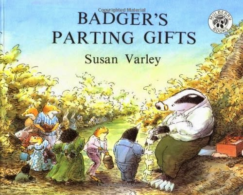 http://www.amazon.com/Badgers-Parting-Gifts-Susan-Varley/dp/0688115187/ref=sr_1_1?ie=UTF8&qid=1408298869&sr=8-1&keywords=badger%27s+parting+gifts
